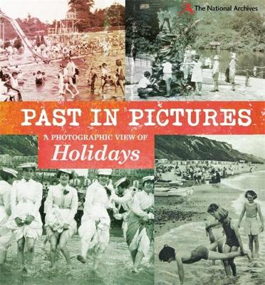 Past in Pictures: A Photographic View of Holidays - Past in Pictures (Paperback)