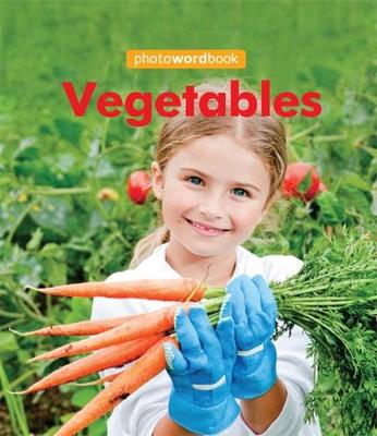 Photo Word Book: Vegetables - Photo Word Book (Paperback) Camilla Lloyd (author)