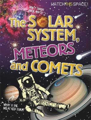 Watch This Space: The Solar System, Meteors and Comets - Watch This Space
