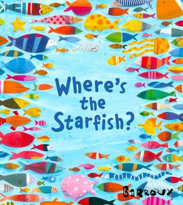Where's the Starfish? (Paperback) Barroux (author)