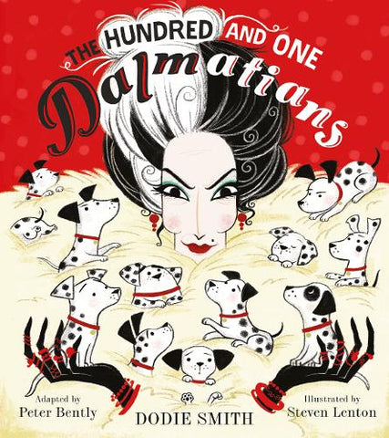The Hundred and One Dalmatians (Paperback) Peter Bently (author), Dodie Smith (author), Steven Lenton (illustrator)