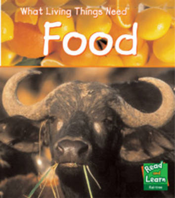 Food - Read and Learn: What Living Things Need (Paperback) Vic Parker (author)