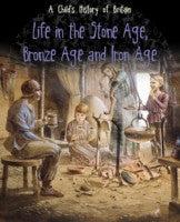 Life in the Stone Age, Bronze Age and Iron Age