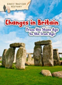 Changes in Britain from Stone Age to the Iron Age