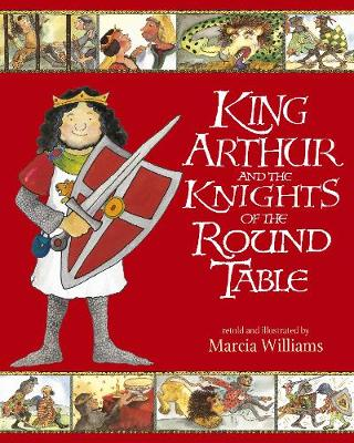 King Arthur and the Knights of the Round Table (Paperback) Marcia Williams (author)