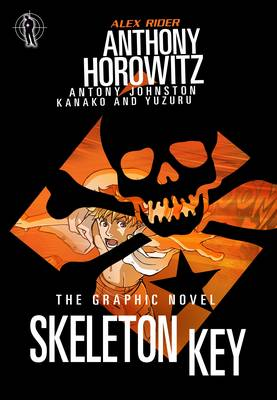 ALEX RIDER GRAPHIC NOVEL 3: SKELETON KEY (Paperback) Horowitz (author), Johnston (author), Kanako (author), Yuzuru (author)