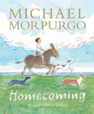 Homecoming (Paperback) Michael Morpurgo (author), Peter Bailey (illustrator)