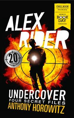 Alex Rider Undercover: Four Secret Files: World Book Day 2020 - Alex Rider (Paperback) Anthony Horowitz (author)