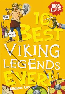 10 Best Viking Legends Ever - 10 Best Ever (Paperback) Michael Cox (author), Michael Tickner (illustrator)