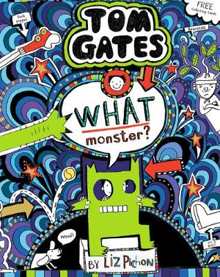 What Monster? (Tom Gates #15) (PB) - Tom Gates 15 (Paperback) Liz Pichon (author)