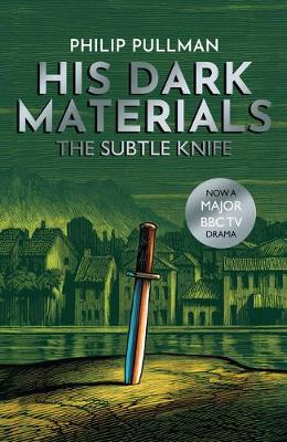 The Subtle Knife - His Dark Materials 2 (Paperback) Philip Pullman (author), Chris Wormell (illustrator)