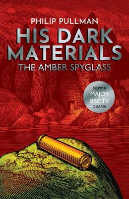 The Amber Spyglass - His Dark Materials 3 (Paperback) Philip Pullman (author), Chris Wormell (illustrator)