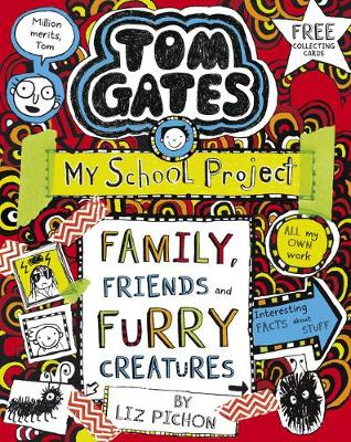 Tom Gates: Family, Friends and Furry Creatures - Tom Gates 12 (Paperback) Liz Pichon (author)
