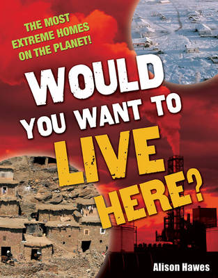 Would You Want to Live Here?: Age 7-8, Below Average Readers - White Wolves Non Fiction (Paperback) Alison Hawes (author)