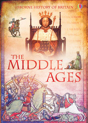 The Middle Ages - History of Britain (Paperback) Abigail Wheatley (author)