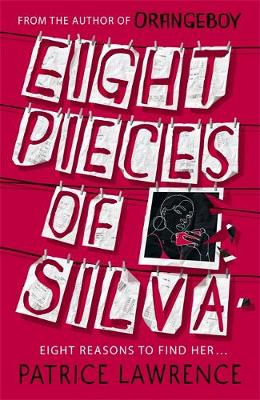 Eight Pieces of Silva: an addictive mystery that refuses to let you go ... (Paperback) Patrice Lawrence (author)