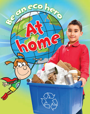At Home - Be an ECO Hero (Paperback) Susan Barraclough (author)