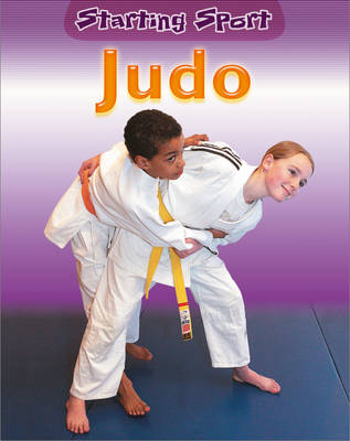 Judo - Starting Sport 16 (Paperback) Rebecca Hunter (author