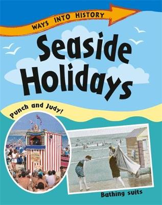 Ways Into History: Seaside Holidays - Ways into History (Paperback)