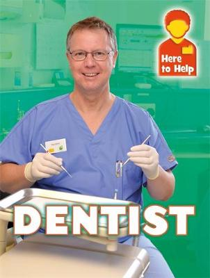 Here to Help: Dentist - Here to Help (Paperback) Rachel Blount (author)
