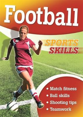 Sports Skills: Football - Sports Skills (Paperback) Clive Gifford (author)