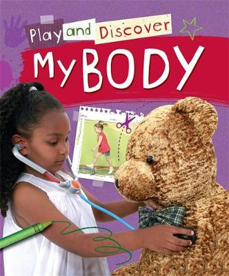 Play and Discover: My Body - Play and Discover (Paperback) Caryn Jenner (author)