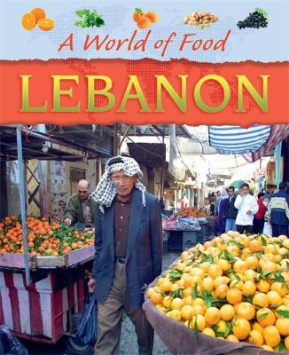 A World of Food: Lebanon - A World of Food (Paperback) Cath Senker (author)