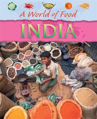 A World of Food: India - A World of Food (Paperback) Anita Ganeri (author)