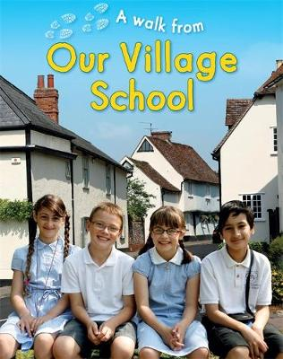 A Walk From Our Village School - A Walk From (Paperback) Deborah Chancellor (author)