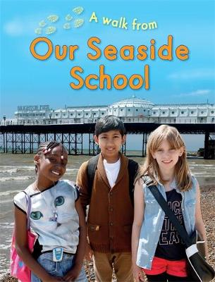 A Walk From Our Seaside School - A Walk From (Paperback) Deborah Chancellor (author)