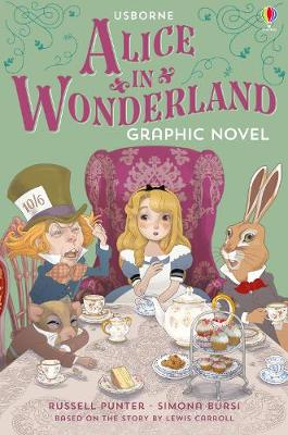 Alice in Wonderland Graphic Novel - Graphic Novels (Paperback) Russell Punter (author), Simona Bursi (illustrator