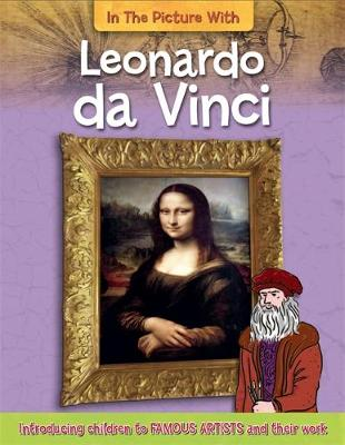 In The Picture With Leonardo da Vinci - In the Picture with (Paperback) Iain Zaczek (author)