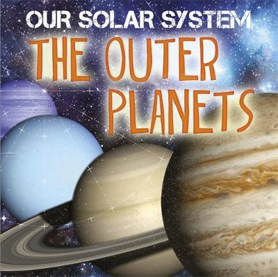 Our Solar System: The Outer Planets - Our Solar System