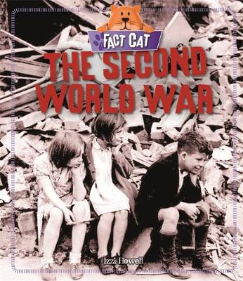 Fact Cat: History: The Second World War - Fact Cat: History (Hardback)