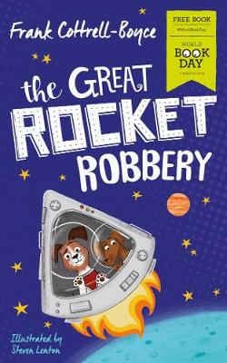The Great Rocket Robbery (Paperback) Frank Cottrell Boyce (author), Steven Lenton (illustrator)