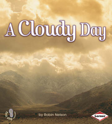 A Cloudy Day - First Step Non-fiction - Weather No. 1 (Paperback) Robin Nelson (author)