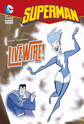 Livewire! - DC Super Heroes: Superman Chapter Books (Paperback) Blake A. Hoena (author)