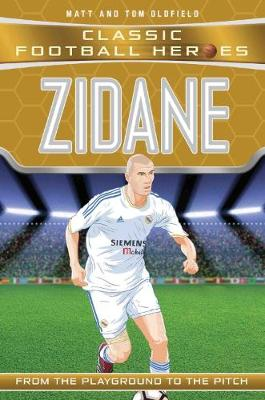 Zidane  - Classic Football Heroes (Paperback) Tom Oldfield (author)