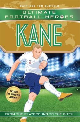 Kane (Ultimate Football Heroes - Limited International Edition) Matt and Tom Oldfield (authors)