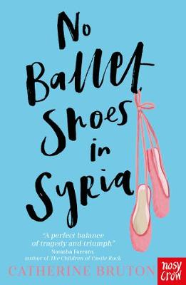No Ballet Shoes in Syria (Paperback) Catherine Bruton (author)