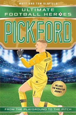 Pickford (Ultimate Football Heroes - International Edition) - includes the World Cup Journey! (Paperback) Matt Oldfield (author)