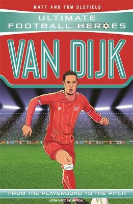 Van Dijk - Ultimate Football Heroes (Paperback) Matt Oldfield (author)