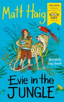 Evie in the Jungle (Paperback) Matt Haig (author), Emily Gravett (illustrator)
