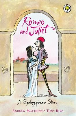 Romeo And Juliet - A Shakespeare Story (Paperback) Andrew Matthews (author), Tony Ross (illustrator)