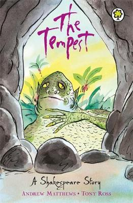 The Tempest - A Shakespeare Story (Paperback) Andrew Matthews (author), William Shakespeare (author), Tony Ross (illustrator)