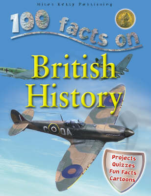 100 Facts British History (Paperback) Miles Kelly (author)