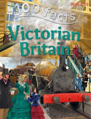 100 Facts - Victorian Britain (Paperback) Miles Kelly (author)