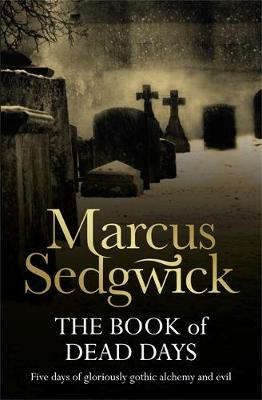 The Book of Dead Days (Paperback) Marcus Sedgwick (author)