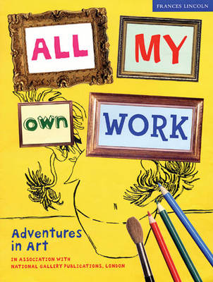 All My Own Work: Adventures in Art (Paperback) Sign in to write a review