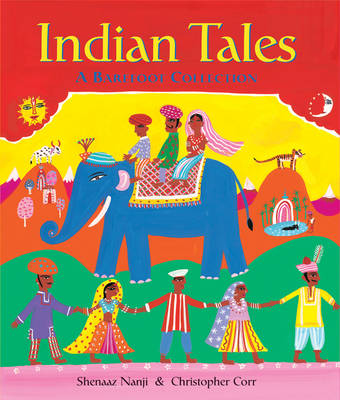 Indian Tales: A Barefoot Collection (Paperback) Shenaaz Nanji (author), Christopher Corr (illustrator)